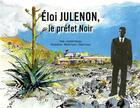 Couverture du livre « Eloi Julenon, le préfet Noir » de Michel Faure et Isabelle Hoarau et Eloise Faure aux éditions Orphie