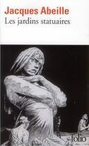 Couverture du livre « Les jardins statuaires » de Jacques Abeille aux éditions Folio