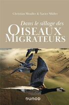 Couverture du livre « Dans le sillage des oiseaux migrateurs » de Xavier Muller et Christian Moullec aux éditions Dunod