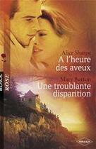 Couverture du livre « à l'heure des aveux ; troublante disparition » de Alice Sharpe et Mary Burton aux éditions Harlequin
