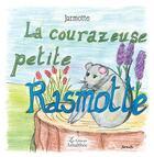 Couverture du livre « La courazeuse petite Rasmotte » de Jarmotte aux éditions Amalthee