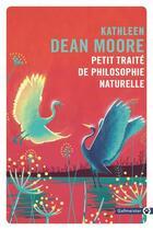 Couverture du livre « Petit traité de philosophie naturelle » de Kathleen Dean Moore aux éditions Gallmeister