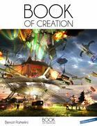 Couverture du livre « Book of creation ; de l'idée à l'image finale » de Benoit Patterlini aux éditions Oracom