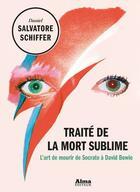 Couverture du livre « Traité de la mort sublime » de Daniel Salvatore Schiffer aux éditions Alma Editeur