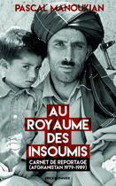 Couverture du livre « Aux royaumes des insoumis » de Pascal Manoukian aux éditions Erick Bonnier