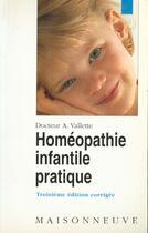 Couverture du livre « Homeopathie Infantile Pratique » de Andre Vallette aux éditions Medicales Maisonneuve