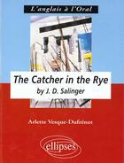 Couverture du livre « Salinger j.d., the catcher in the rye » de Vesque Dufrenot aux éditions Ellipses Marketing