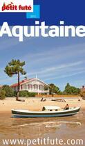 Couverture du livre « Guide Petit Fute ; Region ; Aquitaine (Edition 2011) » de Collectif Petit Fute aux éditions Le Petit Fute
