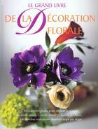 Couverture du livre « Grand Livre De La Decoration Florale » de Fiona Barnett aux éditions Manise