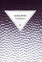 Couverture du livre « La dameuse » de Alina Reyes aux éditions Zulma