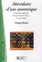 Couverture du livre « Abécédaire d'une anorexique » de Margot Rochet aux éditions Chronique Sociale