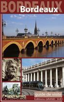 Couverture du livre « Bordeaux guide de visite » de Delie Muller et Jean-Yves Boscher aux éditions Grand Sud