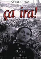 Couverture du livre « Ça ira » de Gilbert Moreau aux éditions Les Points Sur Les I