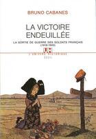 Couverture du livre « La Victoire Endeuillee. La Sortie De Guerre Des Soldats Francais (1918-1920) » de Bruno Cabanes aux éditions Seuil