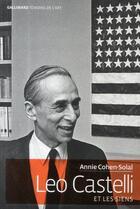 Couverture du livre « Léo Castelli et les siens » de Annie Cohen-Solal aux éditions Gallimard