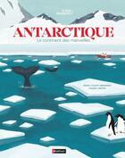 Couverture du livre « Antarctique ; le continent des merveilles » de Raquel Martin et Mario Cuesta aux éditions Nathan