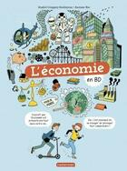 Couverture du livre « L'économie en BD » de Jezabel Couppey-Soubeyran et Auriane Bui aux éditions Casterman