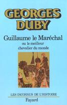 Couverture du livre « Guillaume le marechal - ou le meilleur chevalier du monde » de Georges Duby aux éditions Fayard