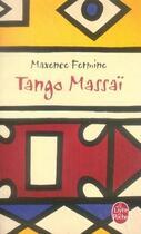 Couverture du livre « Tango massaï » de Maxence Fermine aux éditions Lgf