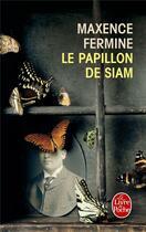 Couverture du livre « Le papillon de Siam » de Maxence Fermine aux éditions Lgf