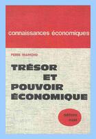Couverture du livre « Trésor et pouvoir économique » de Pierre Traimond aux éditions Cujas