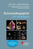 Couverture du livre « Échocardiographie en pratique » de Ariel Cohen et Laurie Soulat-Dufour aux éditions Medecine Sciences Publications