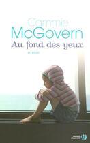 Couverture du livre « Au fond des yeux » de Cammie Mcgovern aux éditions Presses De La Cite