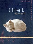 Couverture du livre « Ciment décoratif » de Odile Bailloeul aux éditions Le Temps Apprivoise