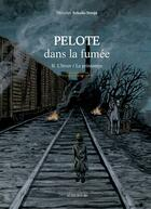 Couverture du livre « Pelote dans la fumée t.2 ; l'hiver / le printemps » de Miroslav Sekulic aux éditions Actes Sud