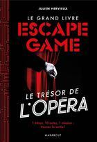 Couverture du livre « Le grand livre escape game ; le trésor de l'opéra » de Hervieux Julien aux éditions Marabout