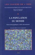 Couverture du livre « La population du monde. geants demographiques et defis internationaux » de Jean-Claude Chesnais aux éditions Ined