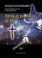 Couverture du livre « Force Et Puissance De Harry » de Goma-Okadina aux éditions Benevent