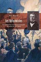 Couverture du livre « Les reformistes. une generation canadienne-francaise au milieu du xix siecle » de Eric Bedard aux éditions Editions Boreal