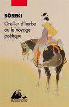 Couverture du livre « Oreiller d'herbes ou le voyage poétique » de Soseki aux éditions Picquier