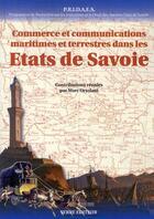 Couverture du livre « Commerce et communications maritimes et terrestres dans les Etats de Savoie » de Collectif aux éditions Serre