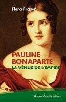 Couverture du livre « Pauline Bonaparte » de Flora Fraser aux éditions Andre Versaille