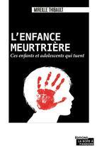 Couverture du livre « Enfants meurtriers » de Mireille Thibault aux éditions La Boite A Pandore