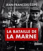 Couverture du livre « La bataille de la Marne » de Jean-Francois Cope et Frederic Guelton aux éditions Tallandier