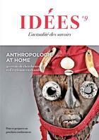 Couverture du livre « Revue idées T.9 ; anthropologie at home : 30 récits de chercheurs et d'écrivains en chambre » de Collectif aux éditions Serge Safran