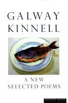 Couverture du livre « A New Selected Poems » de Kinnell Galway aux éditions Houghton Mifflin Harcourt