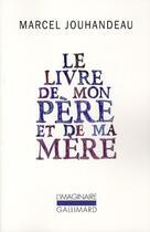 Couverture du livre « Le livre de mon père et de ma mère » de Marcel Jouhandeau aux éditions Gallimard