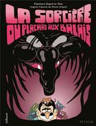 Couverture du livre « La sorcière du placard aux balais » de Florence Dupre La Tour et Pierre Gripari aux éditions Bayou Gallisol