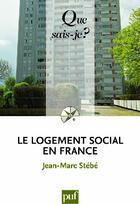 Couverture du livre « Le logement social en France (4e édition) » de Jean-Marc Stebe aux éditions Puf
