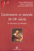 Couverture du livre « Litterature Et Morale Du Xvi Au Xviii Siecle » de Laurence et Bourgeois et Guerrier aux éditions Armand Colin