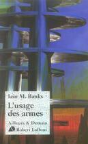 Couverture du livre « L'usage des armes » de Banks Iain aux éditions Robert Laffont