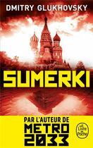 Couverture du livre « Sumerki » de Dmitri Gloukhovski aux éditions Lgf