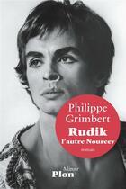 Couverture du livre « Rudik ; l'autre Noureev » de Philippe Grimbert aux éditions Plon