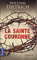 Couverture du livre « La sainte couronne » de William Dietrich aux éditions Pocket