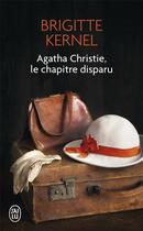 Couverture du livre « Agatha Christie, le chapitre disparu » de Brigitte Kernel aux éditions J'ai Lu