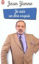 Couverture du livre « Je Suis Un Etre Exquis » de Jean Yanne aux éditions J'ai Lu